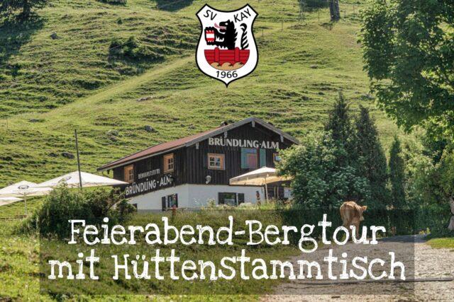 Kayer Bergtour mit anschließendem Hüttenstammtisch!